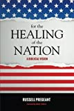 img - for For the Healing of the Nation: A Biblical Vision book / textbook / text book