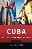 [ Cuba: What Everyone Needs to Know (What Everyone Needs to Know (Paperback)) By Sweig, Julia E ( Author ) Paperback 2013 ]