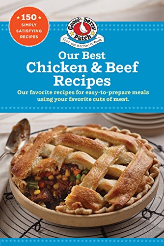 Our Best Chicken & Beef Recipes (Our Best Recipes) by Gooseberry Patch