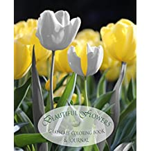 Beautiful Flowers: Grayscale Coloring Book & Journal