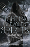Fighting Malevolent Spirits: A Demonologist's Darkest Encounters
