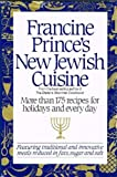 Francine Prince s New Jewish Cuisine: More than 175 Recipes for Holidays and Every Day