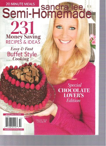 Sandra Lee Semi-homemade Magazine (231 money saving recipes & ideas, January February (Duncan Hines Cake Recipes)