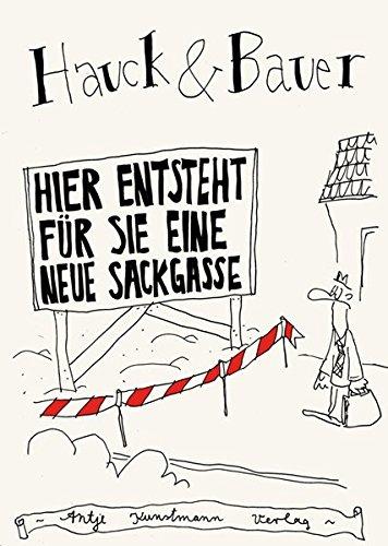 Hier entsteht für Sie eine neue Sackgasse Gebundenes Buch – 1. September 2010 Dominik Bauer Elias Hauck Kunstmann A