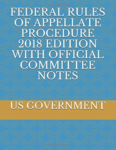 Download FEDERAL RULES OF APPELLATE PROCEDURE 2018 EDITION WITH OFFICIAL COMMITTEE NOTES pdf epub