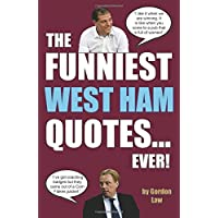 The Funniest West Ham Quotes. Ever!