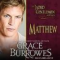 Matthew: Jaded Gentlemen Series, Book 2 Audiobook by Grace Burrowes Narrated by James Langton