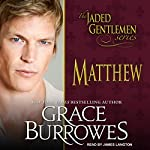 Matthew: Jaded Gentlemen Series, Book 2 | Grace Burrowes