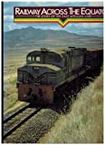 Railway Across the Equator, Alastair Matheson and Mohamed Amin, 0370307747