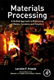 img - for Materials Processing: A Unified Approach to Processing of Metals, Ceramics and Polymers book / textbook / text book