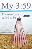 3 59 - My 3:59: The Man I Am Called to Be