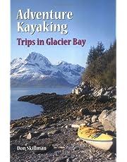 Adventure Kayaking: Trips in Glacier Bay