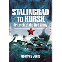 Stalingrad to Kursk: Triumph of the Red Army (English Edition)