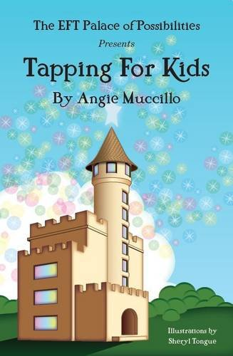 Tapping for Kids: A Children's Guide to Emotional Freedom Technique ()