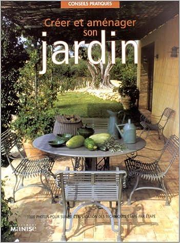 Creer Et Amenager Son Jardin Mc Hoy Peter Goutier Jerome 9782841981816 Amazon Com Books