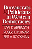 img - for Bureaucrats and Politicians in Western Democracies (Peabody Museum) book / textbook / text book