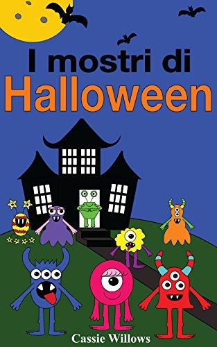 I mostri di Halloween: Italian language edition (Amici del mostro Vol. 1) (Italian Edition) ()