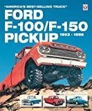 Ford F-100/F-150 Pickup 1953-1996: America's Best-Selling Truck