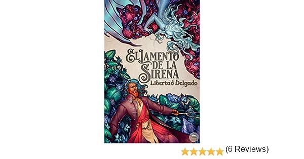 El Lamento de la Sirena eBook: Delgado, Libertad, Editorial ...