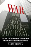 Image of War at the Wall Street Journal: Inside the Struggle To Control an American Business Empire