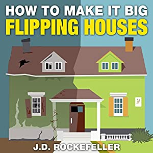 How to Make It Big Flipping Houses Audiobook