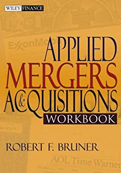 Applied Mergers and Acquisitions Workbook (Wiley Finance) by [Bruner, Robert F.]