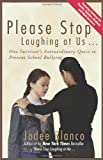 Please Stop Laughing at Us..., Jodee Blanco, 1933771291