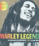Marley Legend: An Illustrated Life of Bob Marley ,by Henke, James ( 2006 ) Hardcover