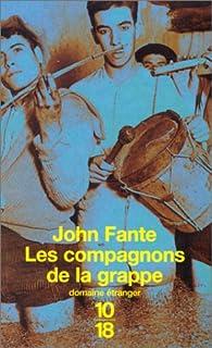 Les Compagnons de la grappe, Fante, John