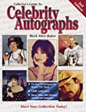 Collector's Guide to Celebrity Autographs, Mark Allen Baker, 0873418387