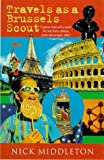Travels as a Brussels Scout, Nick Middleton, 0753801590