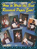 How to Write the Best Research Paper Ever, Blandford, Elisabeth, 1880505541