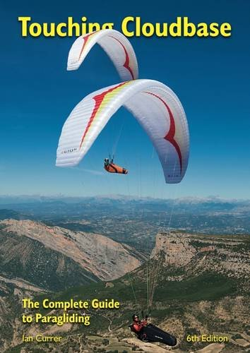 Touching Cloudbase: The Complete Guide to Paragliding