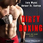 Dirty Boxing: Blood and Glory Series, Book 1 | Tara Wyatt,Harper St. George