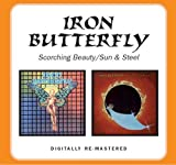 Scorching Beauty / Sun And Steel by Iron Butterfly (2008-09-02)