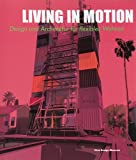 Living in Motion: Design and Architecture for Flexible Dwelling