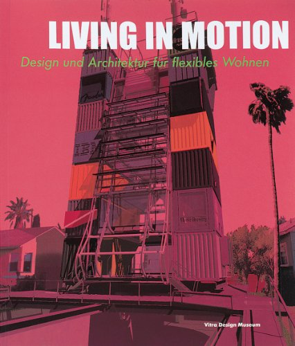 Download Living in Motion: Design and Architecture for Flexible Dwelling by  PDF Free