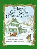 The Anne of Green Gables Christmas Treasury, L. M. Montgomery and Carolyn Strom Collins, 0670870315