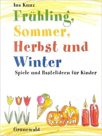 Fruhling Sommer Herbst Und Winter Spiele Und Bastelideen Fur