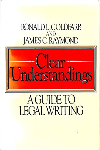 Clear understandings: A guide to legal writing