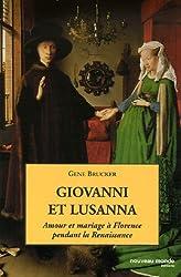 Giovanni et Lusanna : Amour et mariage à Florence pendant la Renaissance