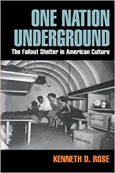 Book One Nation Underground: The Fallout Shelter in American Culture: A History of the Fallout Shelter American History and Culture