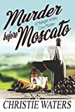 Murder Before Moscato: A Vineyard Winery Culinary Cozy Mystery (Midnight Winery Cozy Mystery) by  Christie Waters in stock, buy online here
