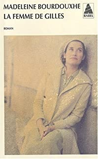 La femme de Gilles : roman, Bourdouxhe, Madeleine