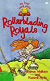 Rollerblading Royals, Karen Wallace and Russell Ayto, 0340726687