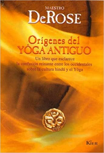 Origenes Del Yoga Antiguo/ Origins of Ancient Yoga: Un Libro ...