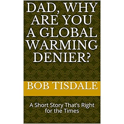 Dad, Why Are You A Global Warm