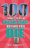 100 Things to Do in Virginia Beach Before You Die (100 Things to Do Before You Die)
