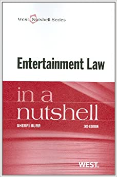Entertainment Law in a Nutshell (Nutshell Series)