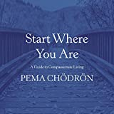 #10: Start Where You Are: A Guide to Compassionate Living